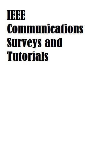 IEEE Communications Surveys and Tutorials