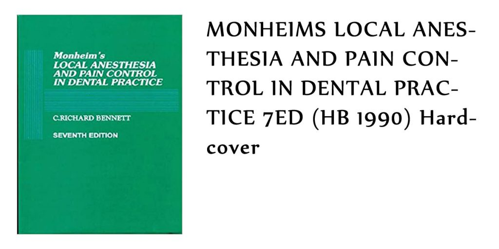 MONHEIMS LOCAL ANESTHESIA AND PAIN CONTROL IN DENTAL PRACTICE 7ED (HB 1990) Hardcover