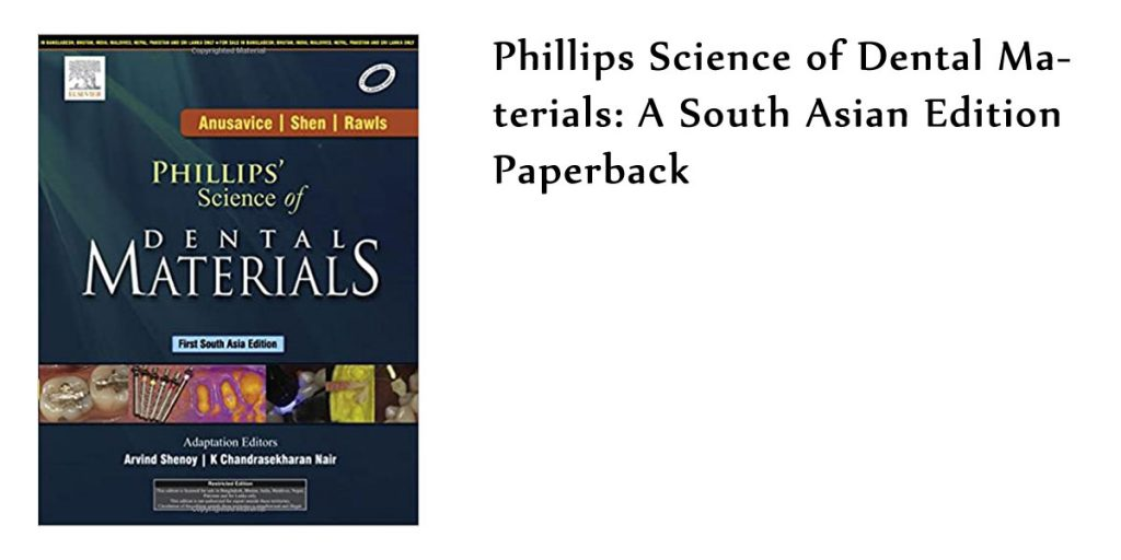 Phillips Science of Dental Materials: A South Asian Edition Paperback